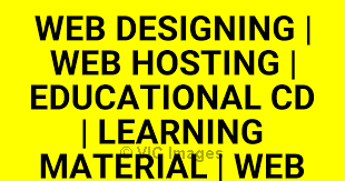 WEB DESIGNING | WEB HOSTING | EDUCATIONAL CD | LEARNING MATERIAL | WE